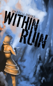 Within Ruin by Darrell Drake