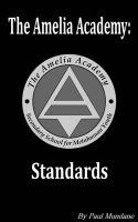 The Amelia Academy: Standards by Paul Mundane