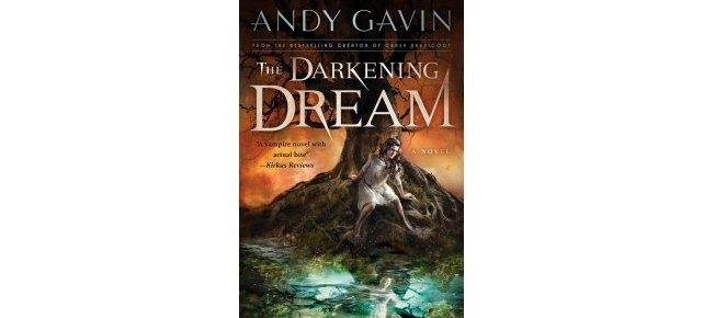 The Darkening Dream by Andy Gavin