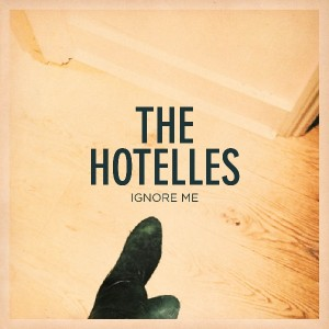 Ignore Me by The Hotelles
