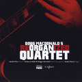 Doug MacDonald ReORGANized Quartet