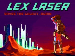 Lex Laser Saves the Galaxy, Again on Kickstarter